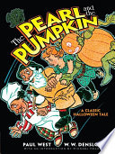 The Pearl And The Pumpkin : pumpkins! his expertise leads to a comic...