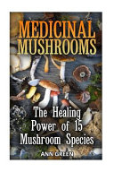 Medicinal Mushrooms To The End And See Bonus Your