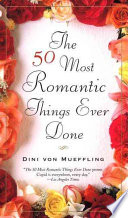The 50 Most Romantic Things Ever Done