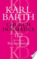 Church Dogmatics The Doctrine of Reconciliation  Volume 4  Part 2