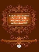 Tafsir Ibn Kathir Juz  25  Part 25