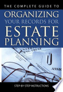 The Complete Guide to Organizing Your Records for Estate Planning