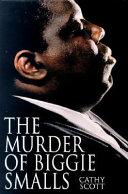The Murder of Biggie Smalls