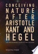 Conceiving Nature After Aristotle Kant And Hegel book
