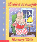 Leale A Su Conejito Read To Your Bunny
