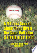A Miltonic Sonnet about Being Given the Game Ball after a Play in Right Field