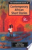 The Heinemann Book of Contemporary African Short Stories