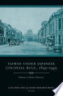 Taiwan Under Japanese Colonial Rule  1895 1945