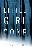 Little Girl Gone : from her home after her...