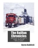 The Railfan Chronicles Railroads Of Michigan S Upper Peninsula 1975 To 2013