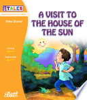 A Visit To The House Of The Sun : preschool developed for the arab world...