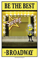 Be the Best Swing on Broadway