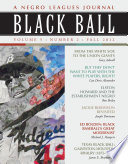 Black Ball  A Negro Leagues Journal  Vol  5  No  2  Fall 2012