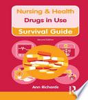 Nursing   Health Survival Guide  Drugs in Use