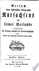 Versuch einer historischen Geographie Kursachsens und seiner Beilande
