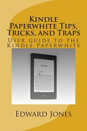 Kindle Paperwhite Tips  Tricks  and Traps
