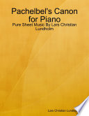 Pachelbel s Canon for Piano   Pure Sheet Music By Lars Christian Lundholm