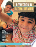 Reflection In Global Health  An Anthology