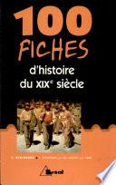 100 fiches d histoire du XIXe si  cle