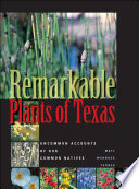 Remarkable Plants of Texas Botanical Wealth And Diversity Learning To