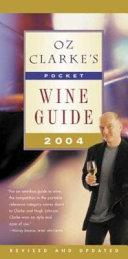 Oz Clarke s Pocket Wine Guide 2004