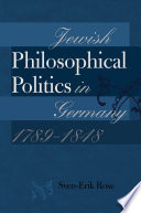 Jewish Philosophical Politics in Germany, 1789-1848