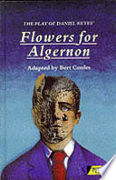The Play of Daniel Keyes' Flowers for Algernon by Bert Coules