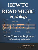 How to Read Music in 30 Days: Music Theory for Beginners - With Exercises, Includes Downloadable Audio