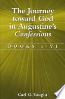 Journey Toward God In Augustine S Confessions The