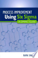 Process Improvement Using Six Sigma