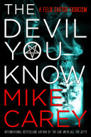 The Devil You Know Carey Presents The First Book In His