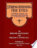 Strengthening The Eyes A New Course In Scientific Eye Training In 28 Lessons