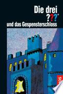 Die Drei Und Das Gespensterschloss Drei Fragezeichen  book