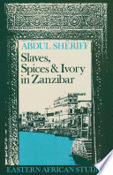 Slaves  Spices and Ivory in Zanzibar