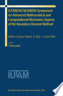 IUTAM IACM IABEM Symposium on Advanced Mathematical and Computational Mechanics Aspects of the Boundary Element Method