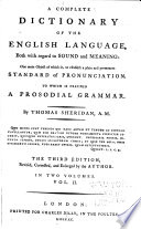 A Complete Dictionary of the English Language  Both with Regard to Sound and Meaning
