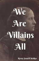 We Are Villains All
