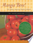 Mangia Bene! : from her lively italian-american family, which immigrated to...