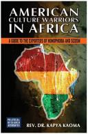 American Culture Warriors in Africa