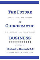 The Future Of Chiropractic Business