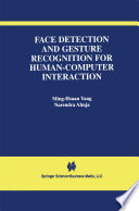 Face Detection and Gesture Recognition for Human Computer Interaction