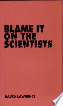 Blame It on the Scientists
