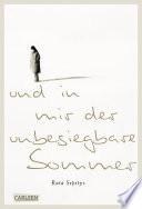 Und in mir der unbesiegbare Sommer