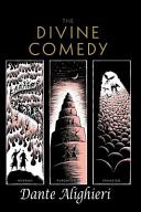 The Divine Comedy  the Inferno  the Purgatorio  and the Paradiso