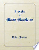 L'exode de marie-madeleine