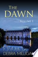 The Dawn Volume I