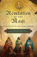 Revelation Of The Magi : religious studies, chapman university theologian brent landau presents...