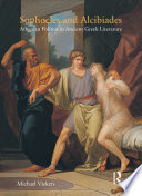 Sophocles and Alcibiades Athenian Politics in Ancient Greek Literature