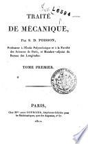 Traite de mecanique  par S D  Poisson  professeur a l ecole Polytechnique    Tome premier  second