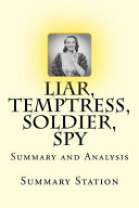 Liar  Temptress  Soldier  Spy   Summary